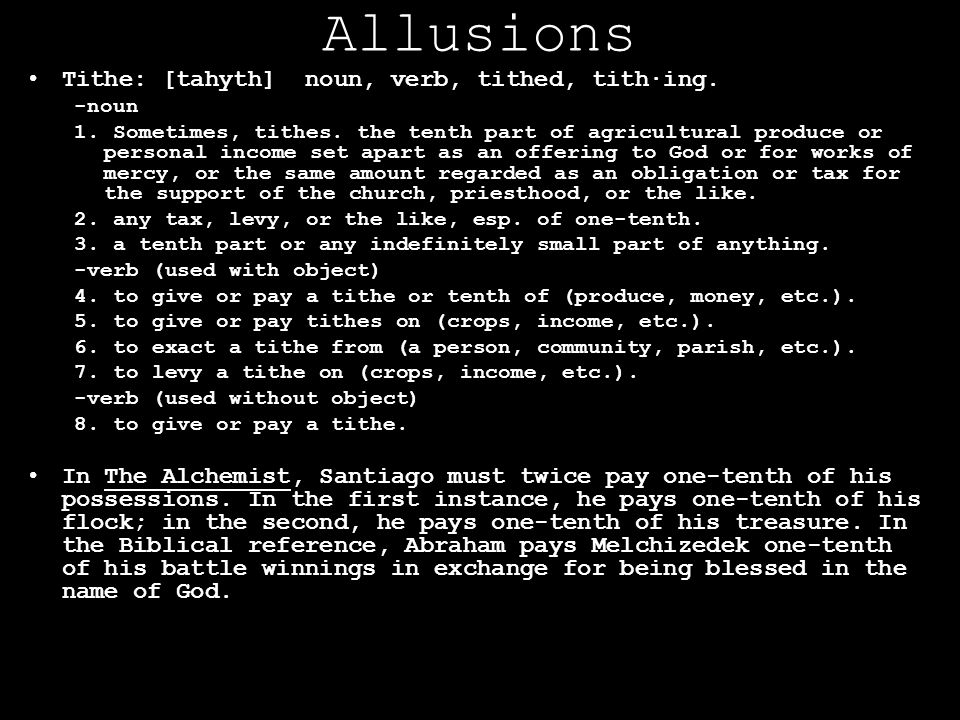 Allusions Tithe: [tahyth] noun, verb, tithed, tith·ing.